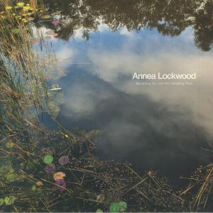 LOCKWOOD, Annea - Becoming Air/Into The Vanishing Point