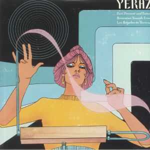 VARIOUS - YERAZ: Past Present & Future Armenian Sounds From Los Angeles To Yerevan