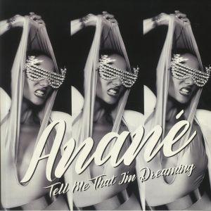Anane - Tell Me That I'm Dreaming (remix)