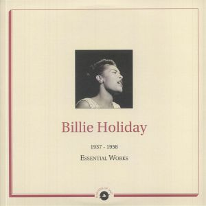 Billie Holiday - Essential Works 1937-1958