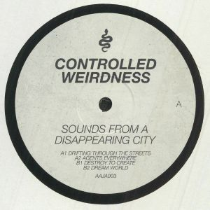 Controlled Weirdness - Sounds From A Disappearing City