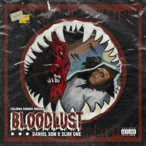 DANIEL SON/SLIM ONE - Bloodlust