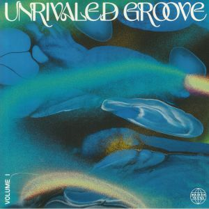 Various - Unrivaled Groove Vol 1