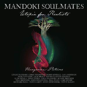 MANDOKI SOULMATES - Utopia For Realists: Hungarian Pictures
