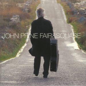 PRINE, John - Fair & Square