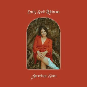 ROBINSON, Emily Scott - American Siren