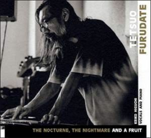 FURUDATE, Tetsuo - The Nocturne The Nightmare & A Fruit