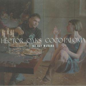 OAKS, Hector/COCO PALOMA - No Hay Manana