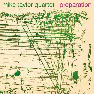 MIKE TAYLOR QUARTET, The - Preparation