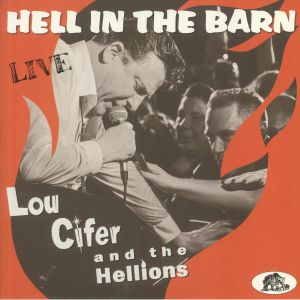 CIFER, Lou & THE HELLIONS - Hell In The Barn: Live