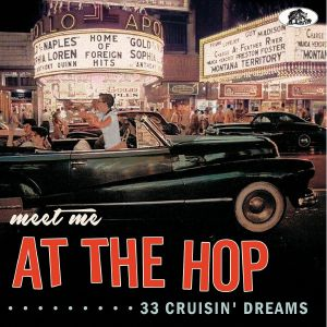 VARIOUS - Meet Me At The Hop 33 Cruisin' Dreams
