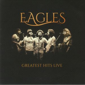 EAGLES - Greatest Hits Live