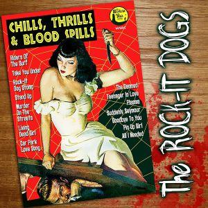 ROCK IT DOGS, The - Chills Thrills & Blood Spills