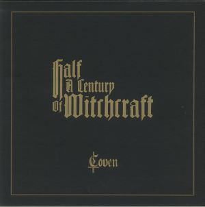 COVEN - Half A Century Of Witchcraft
