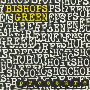 BISHOPS GREEN - Pressure