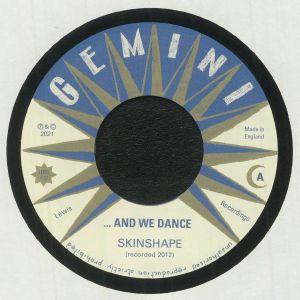 SKINSHAPE - And We Dance