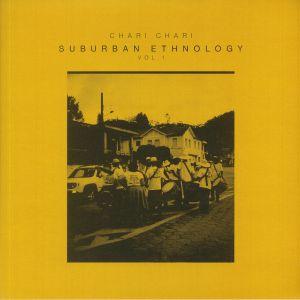 CHARI CHARI - Suburban Ethnology Vol 1