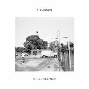 S RAEKWON - Where I'm At Now