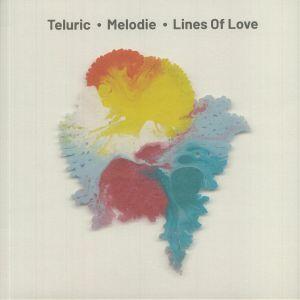 MELODIE/TELURIC/LINES OF LOVE - CINETICART 201