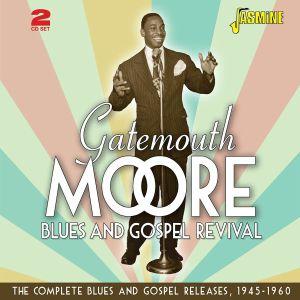 GATEMOUTH MOORE - Blues & Gospel Revival: The Complete Blues & Gospel Releases 1945-1960