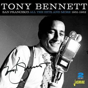 BENNETT, Tony - San Francisco: All The Hits & More 1951-1962