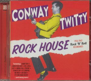 Conway Twitty - Rock House: 1956-1962 Rock 'N' Roll Recordings