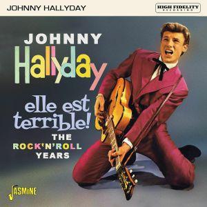 Johnny Hallyday - Elle Est Terrible! The Rock 'N' Roll Years