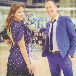 CLAASSEN, Fay/DAVID LINX - And Still We Sing
