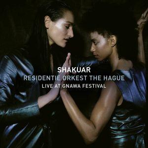 SHAKUAR/RESIDENTIE ORKEST THE HAGUE - Live At Gnawa Festival