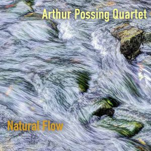 ARTHUR POSSING QUARTET - Natural Flow