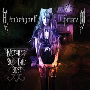 MANDRAGORA SCREAM - Nothign But The Best