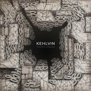 KEHLVIN - Holistic Dreams