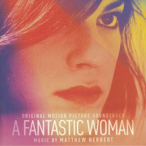 Matthew Herbert - A Fantastic Woman (Soundtrack)