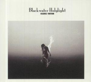 BLACKWATER HOLYLIGHT - Silence/Motion