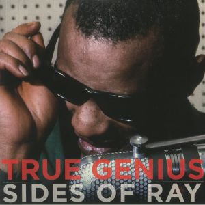 CHARLES, Ray - True Genius Sides Of Ray