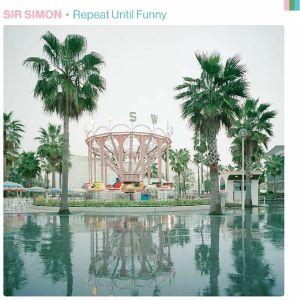 SIR SIMON - Repeat Until Funny