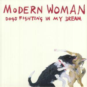 MODERN WOMAN - Dogs Fighting In My Dream