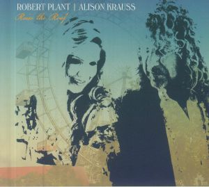 PLANT, Robert/ALISON KRAUSS - Raise The Roof (Deluxe Edition)