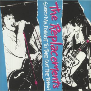 The Replacements - Sorry Ma Forgot To Take Out The Trash (Deluxe Edition)