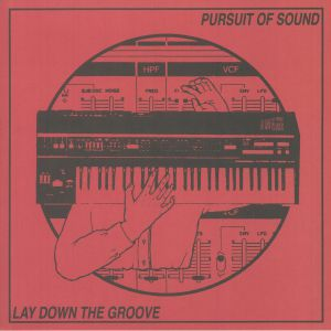 LAY DOWN THE GROOVE - Pursuit Of Sound