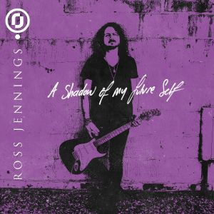 JENNINGS, Ross - A Shadow Of My Future Self