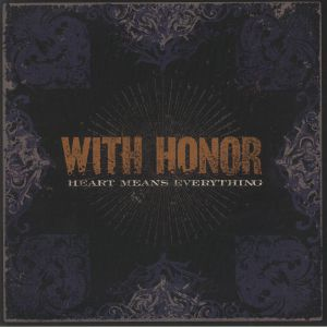 WITH HONOR - Heart Means Everything (remastered)