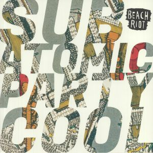 BEACH RIOT - Sub Atomic Party Cool