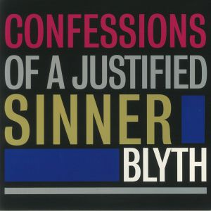 BLYTH - Confessions Of A Justified Sinner