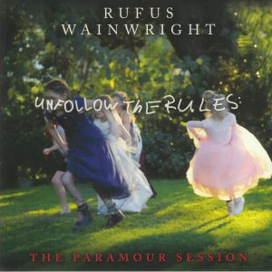 WAINWRIGHT, Rufus - Unfollow The Rules: The Paramour Session