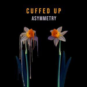 CUFFED UP - Asymmetry
