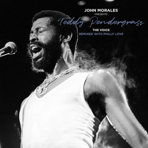 PENDERGRASS, Teddy - John Morales presents Teddy Pendergrass: The Voice: Remixed With Philly Love