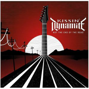 KISSIN DYNAMITE - Not The End Of The Road