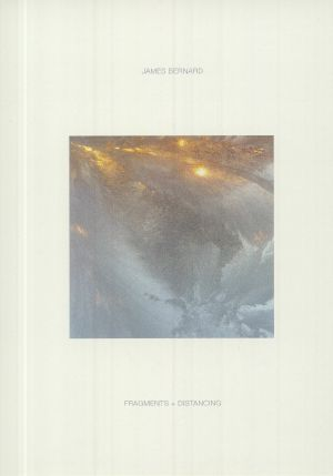 James Bernard - Fragments & Distancing