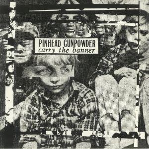 PINHEAD GUNPOWDER - Carry The Banner